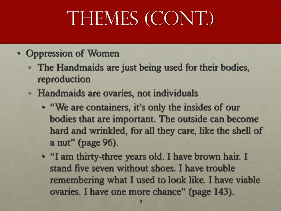 Themes (cont.) Oppression of Women
