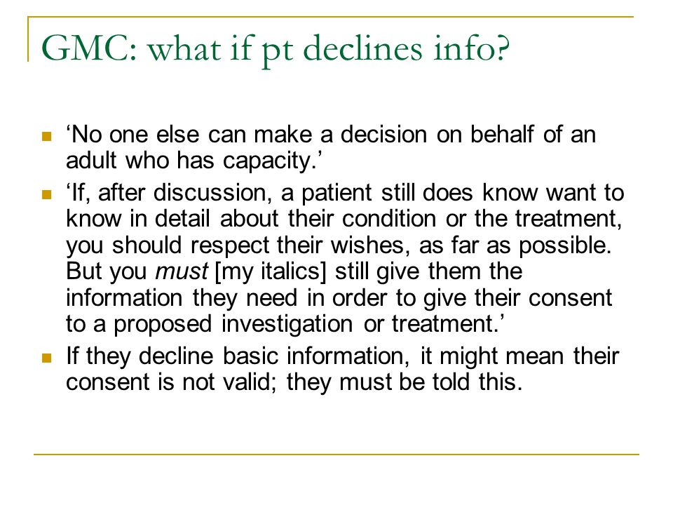 GMC: what if pt declines info