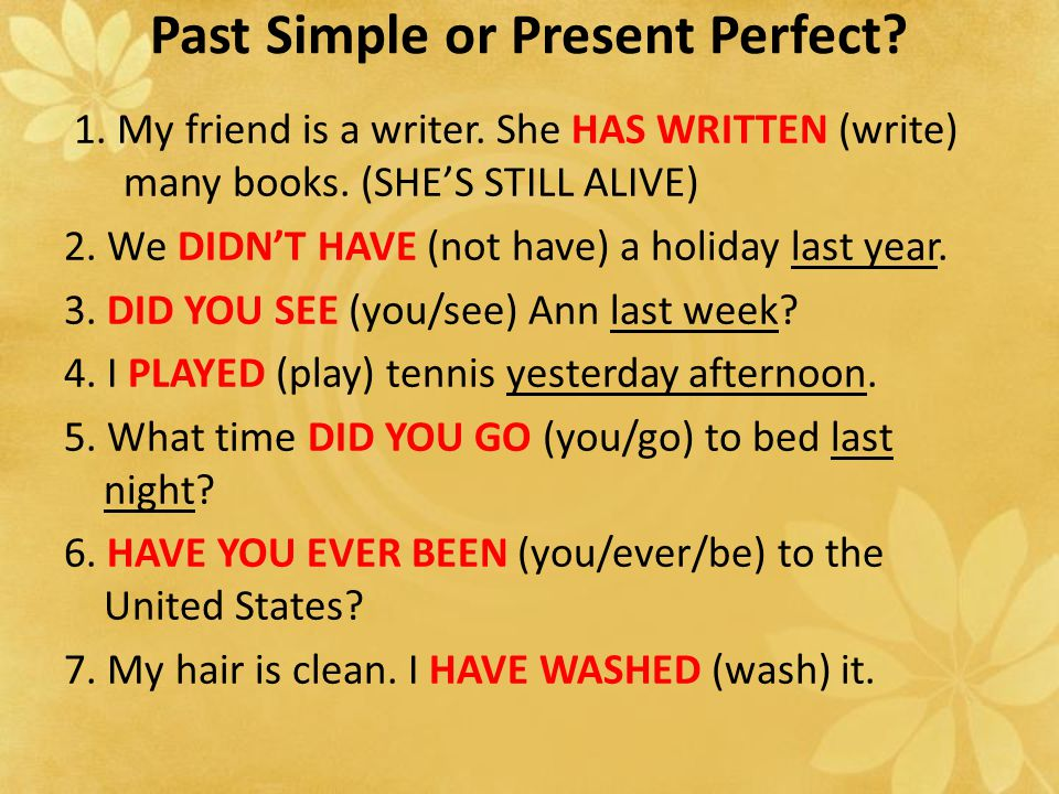 Past Simple or Present Perfect
