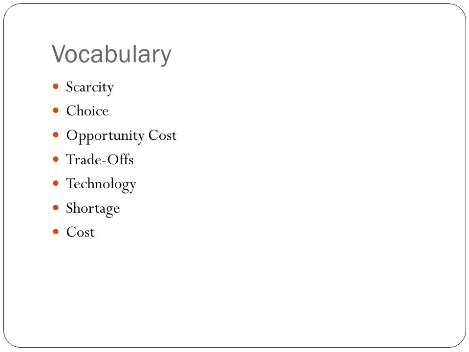 Vocabulary Scarcity Choice Opportunity Cost Trade-Offs Technology