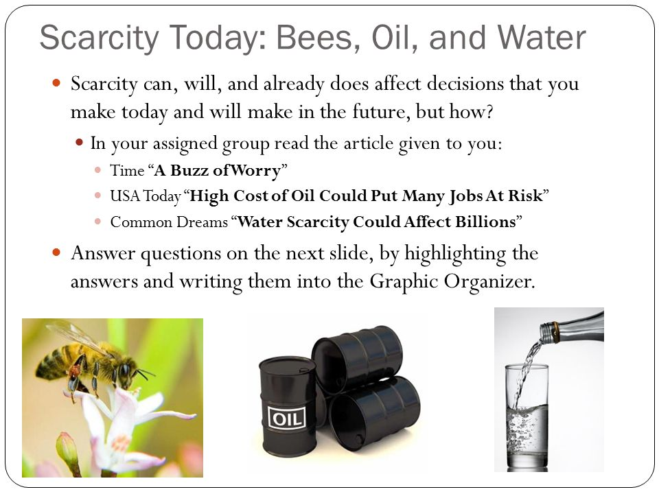 Scarcity Today: Bees, Oil, and Water