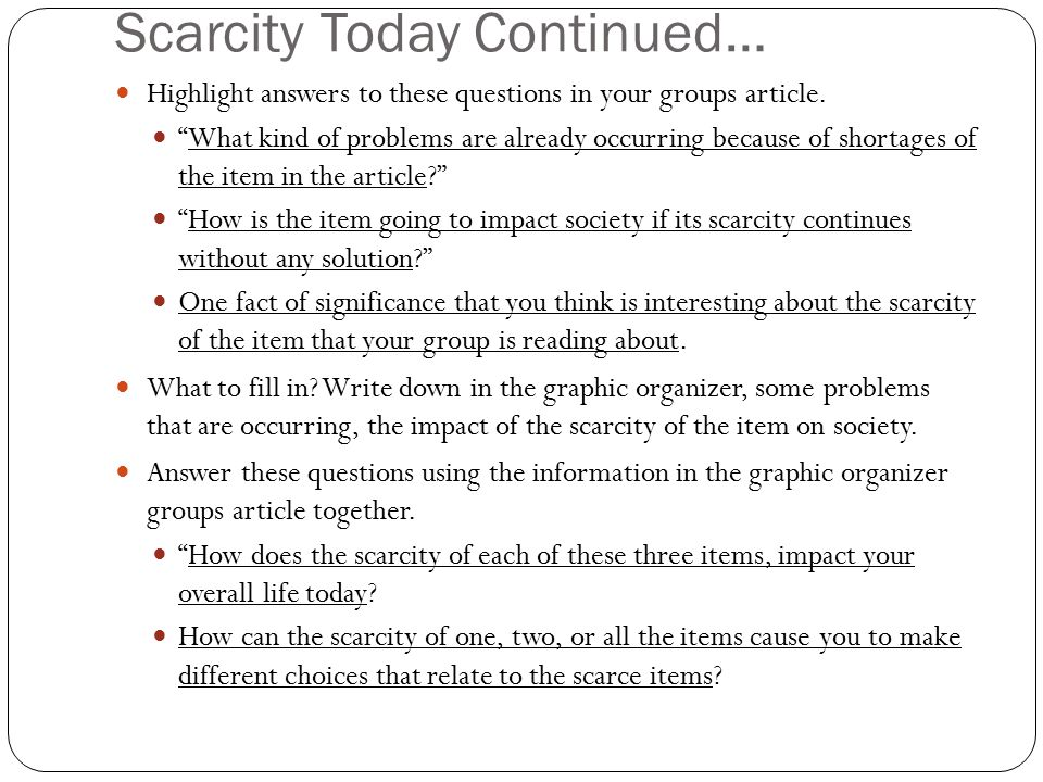 Scarcity Today Continued…