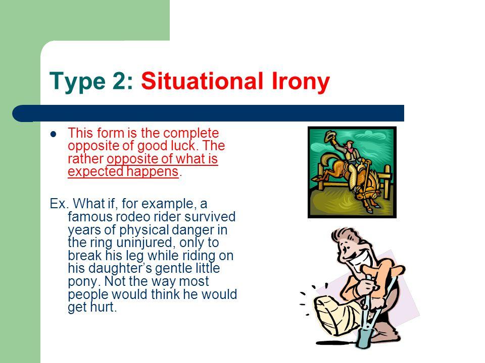 Type 2: Situational Irony
