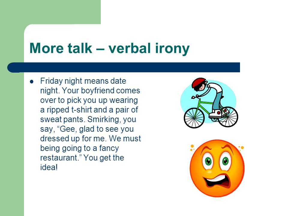 More talk – verbal irony