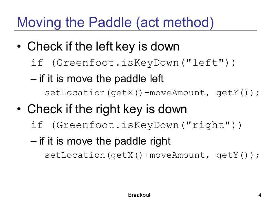 Moving the Paddle (act method)