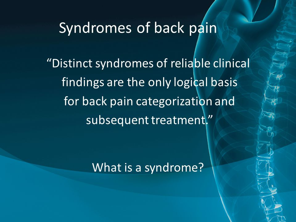 Syndromes of back pain