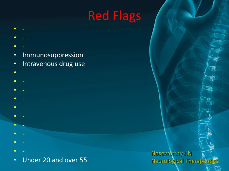Red Flags - Immunosuppression Intravenous drug use