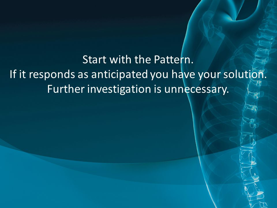 Start with the Pattern. If it responds as anticipated you have your solution.