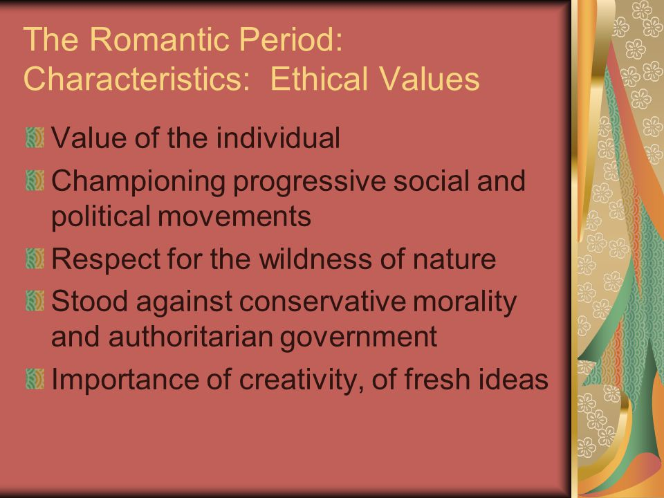 The Romantic Period: Characteristics: Ethical Values