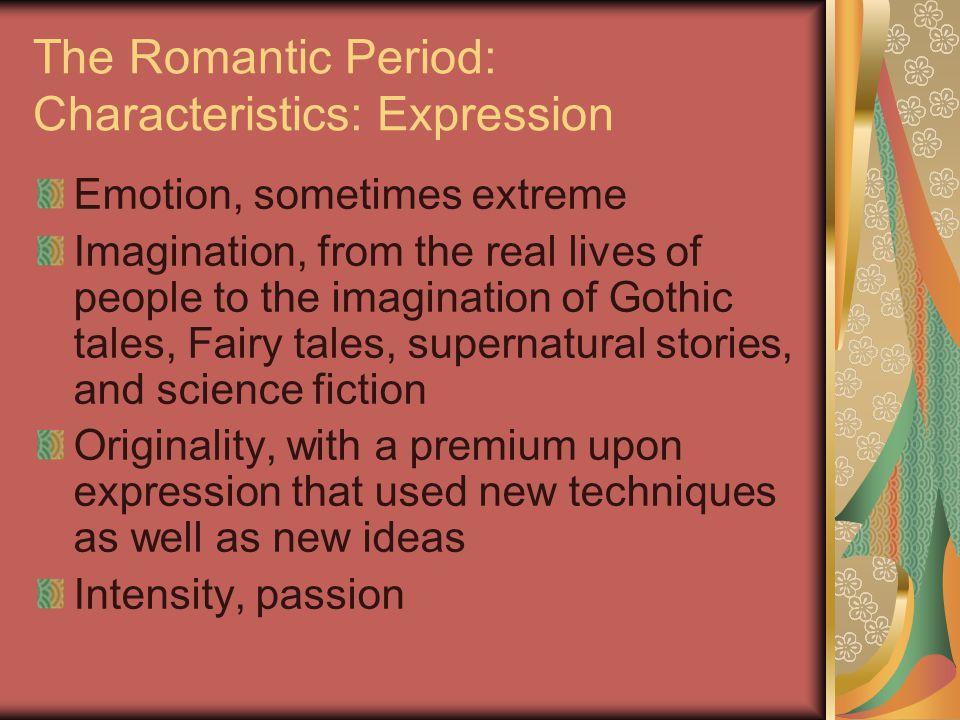 The Romantic Period: Characteristics: Expression