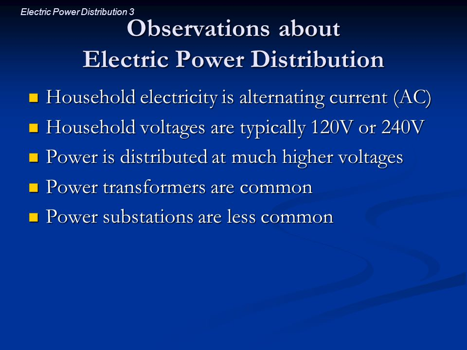 Observations about Electric Power Distribution