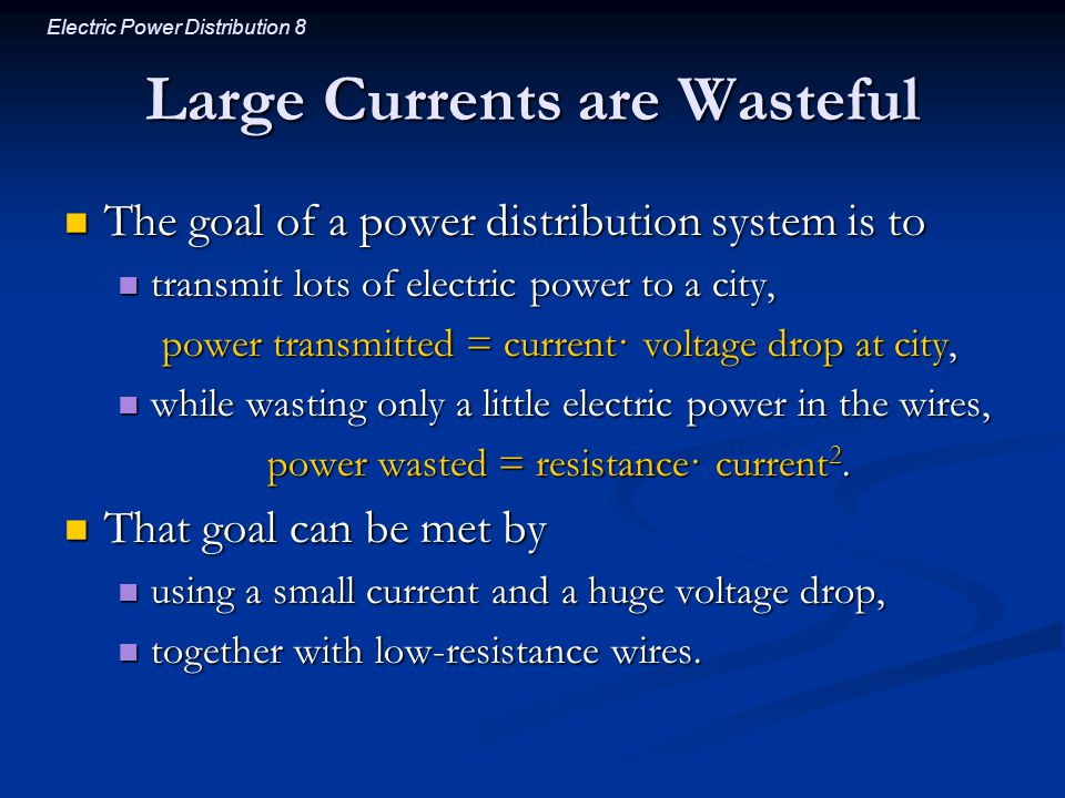 Large Currents are Wasteful