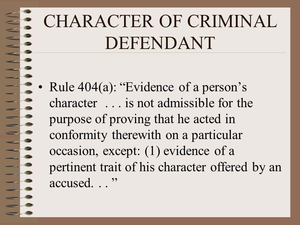 CHARACTER OF CRIMINAL DEFENDANT