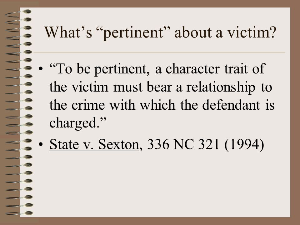 What's pertinent about a victim