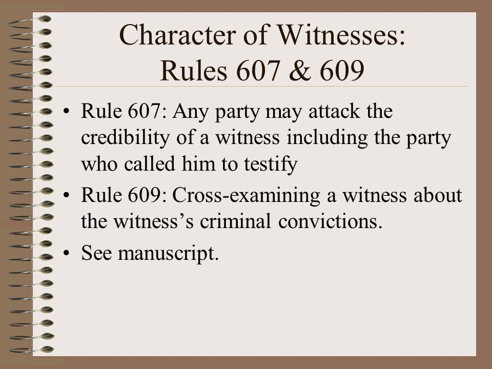 Character of Witnesses: Rules 607 & 609