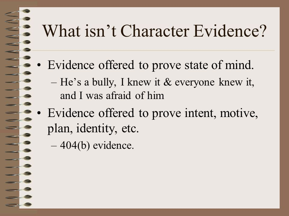 What isn't Character Evidence