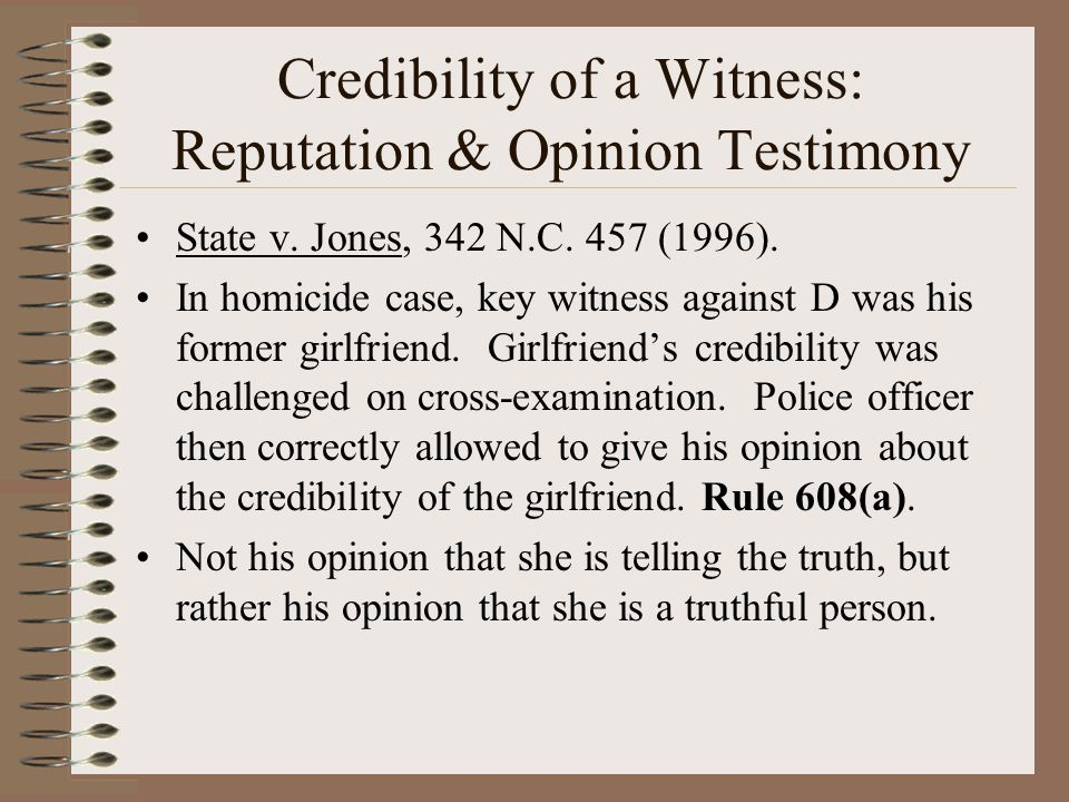 Credibility of a Witness: Reputation & Opinion Testimony
