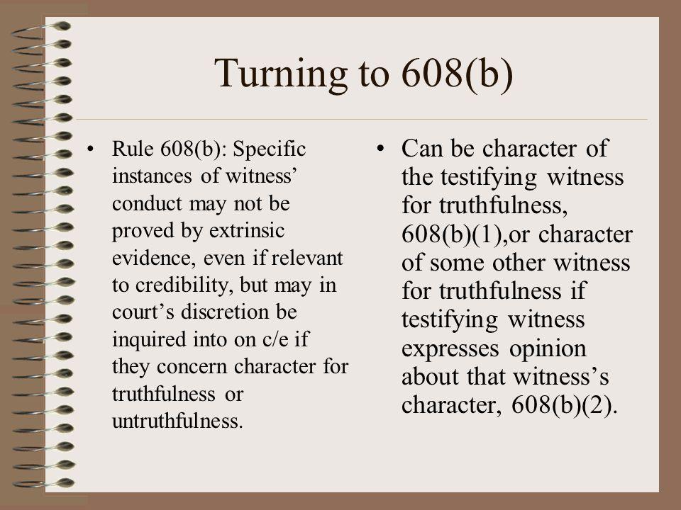 Turning to 608(b)