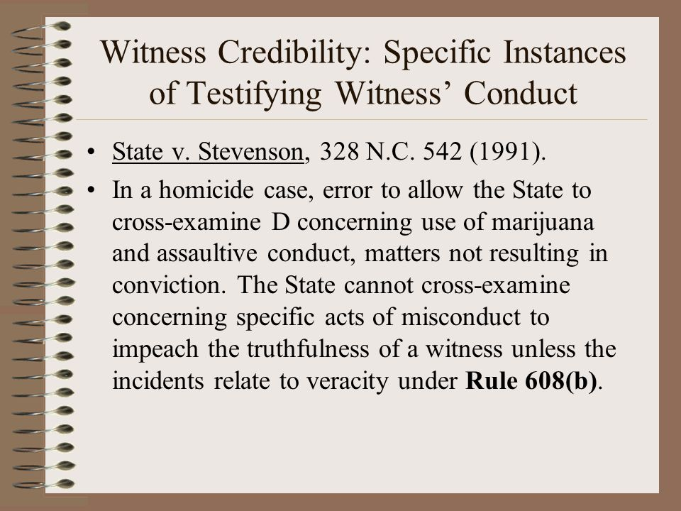Witness Credibility: Specific Instances of Testifying Witness' Conduct