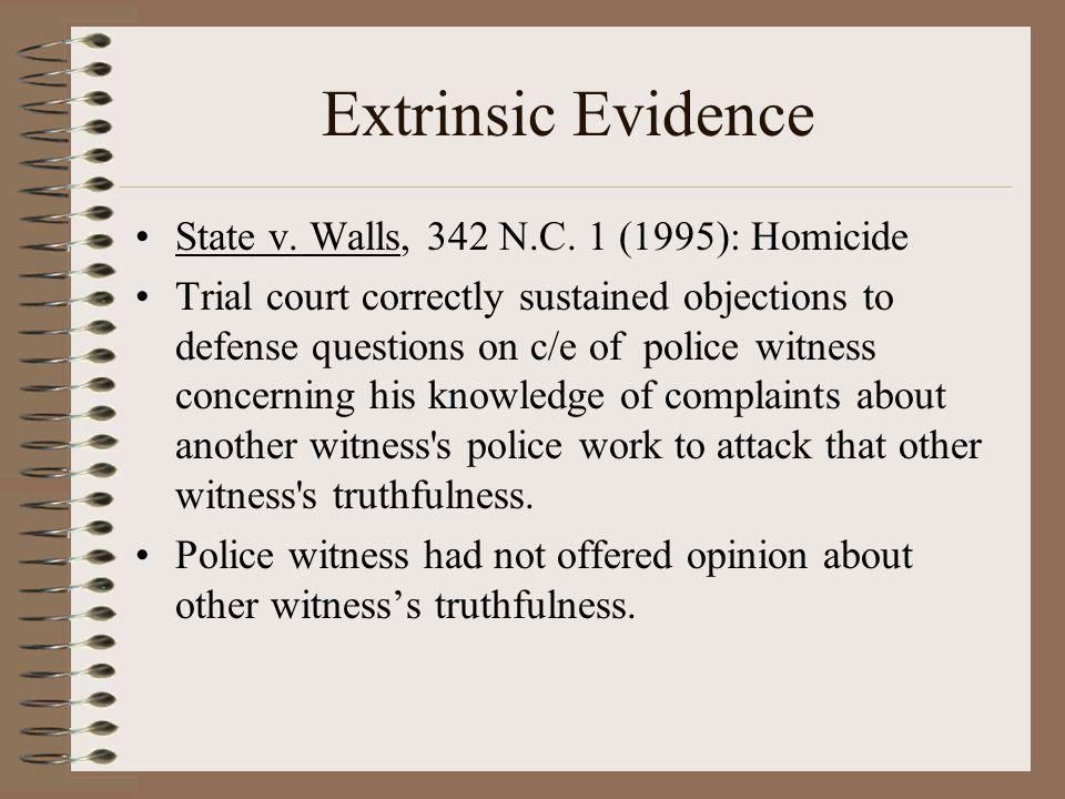 Extrinsic Evidence State v. Walls, 342 N.C. 1 (1995): Homicide