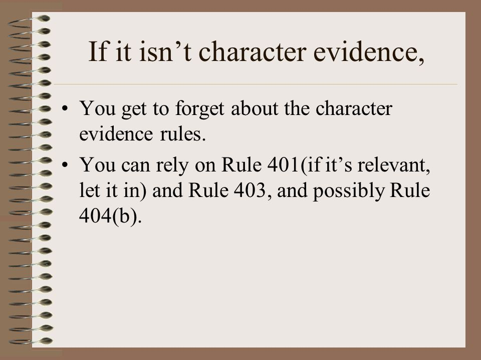 If it isn't character evidence,