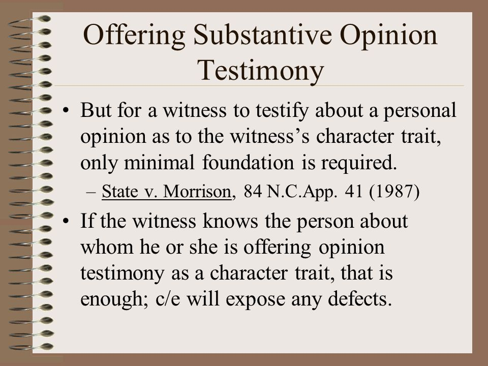 Offering Substantive Opinion Testimony