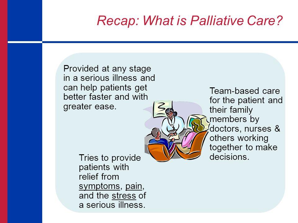 Recap: What is Palliative Care