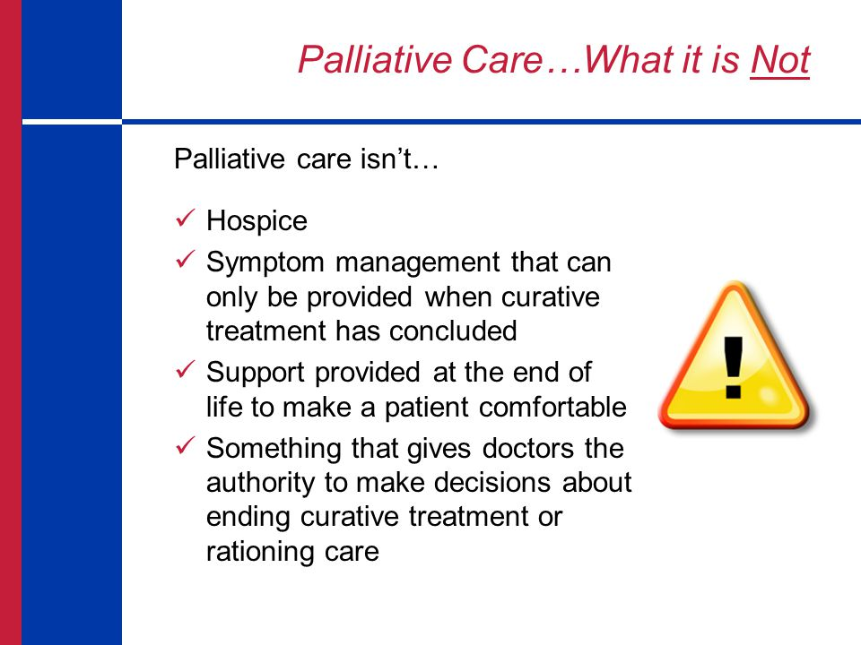 Palliative Care…What it is Not