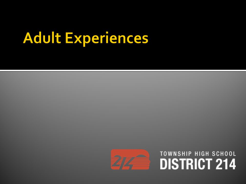 Adult Experiences