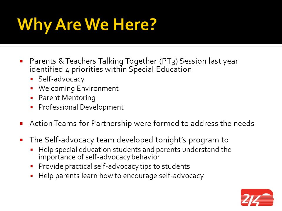 Why Are We Here Parents & Teachers Talking Together (PT3) Session last year identified 4 priorities within Special Education.