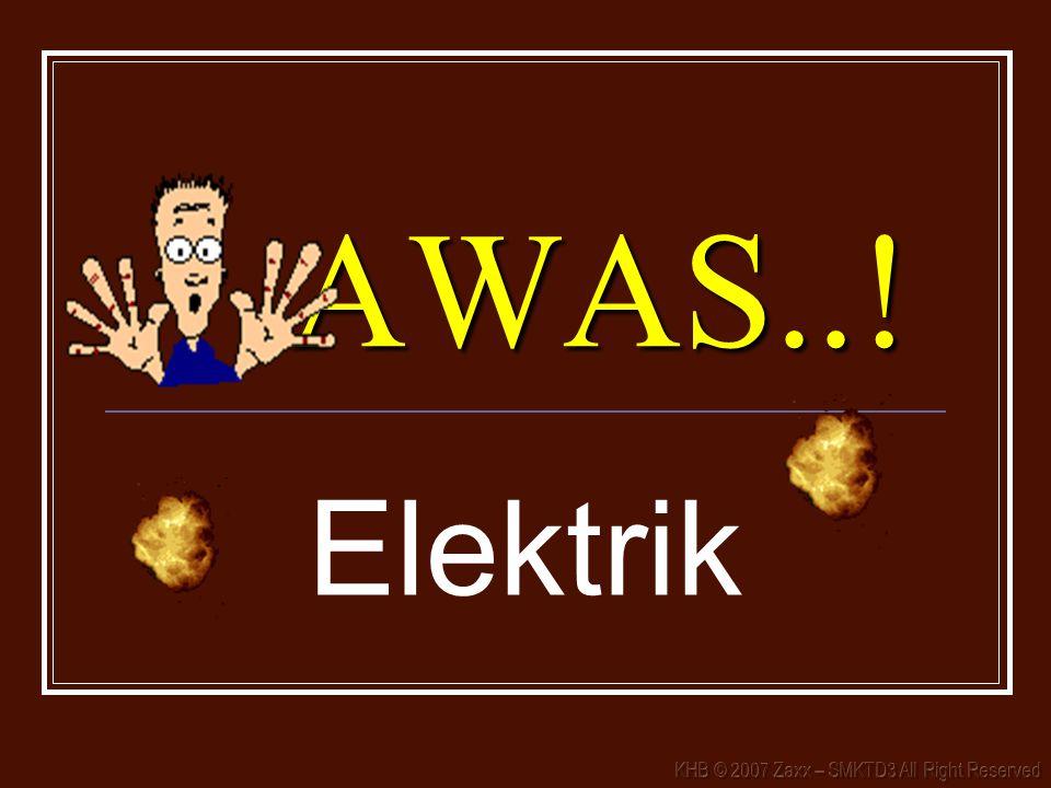 AWAS..! Elektrik