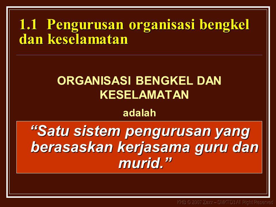 1.1 Pengurusan organisasi bengkel dan keselamatan