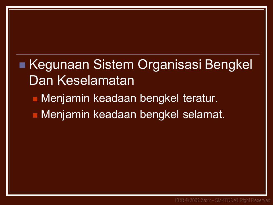 Kegunaan Sistem Organisasi Bengkel Dan Keselamatan