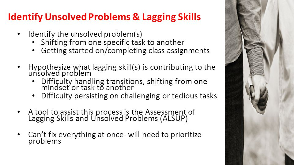 Identify Unsolved Problems & Lagging Skills