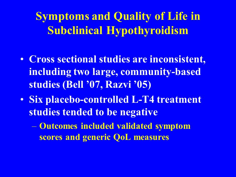 Symptoms and Quality of Life in Subclinical Hypothyroidism