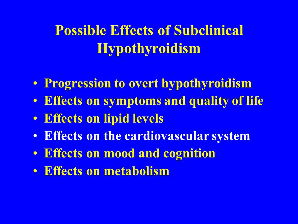 Possible Effects of Subclinical Hypothyroidism