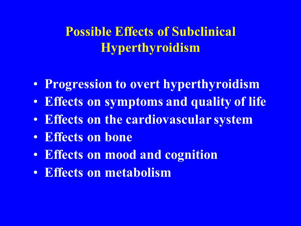 Possible Effects of Subclinical Hyperthyroidism