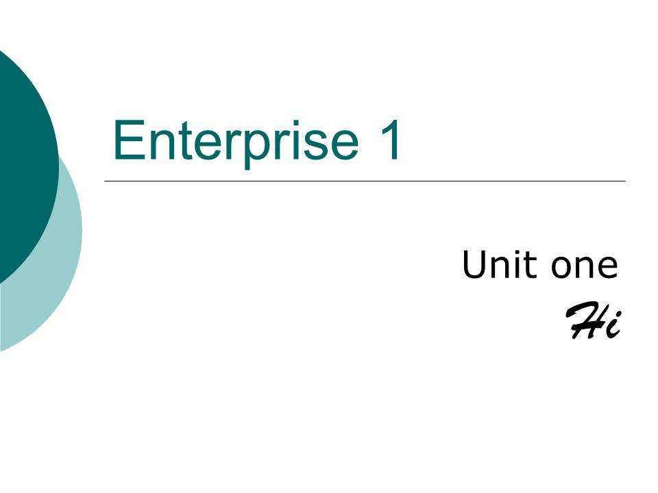 Enterprise 1 Unit one Hi D
