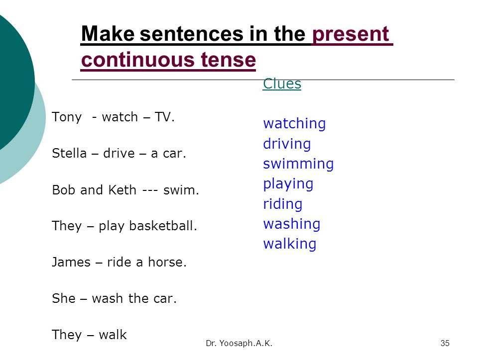 Make sentences in the present continuous tense