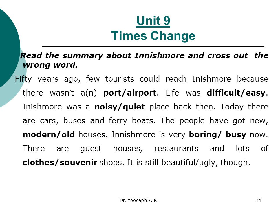 Unit 9 Times Change Read the summary about Innishmore and cross out the wrong word.