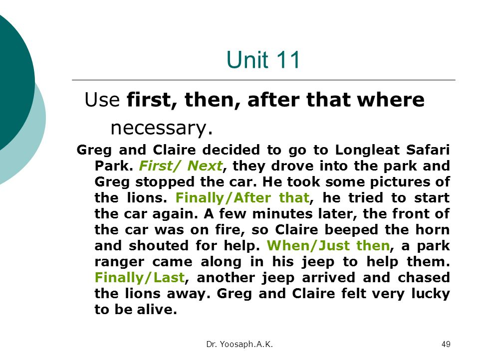 Unit 11 Use first, then, after that where necessary.