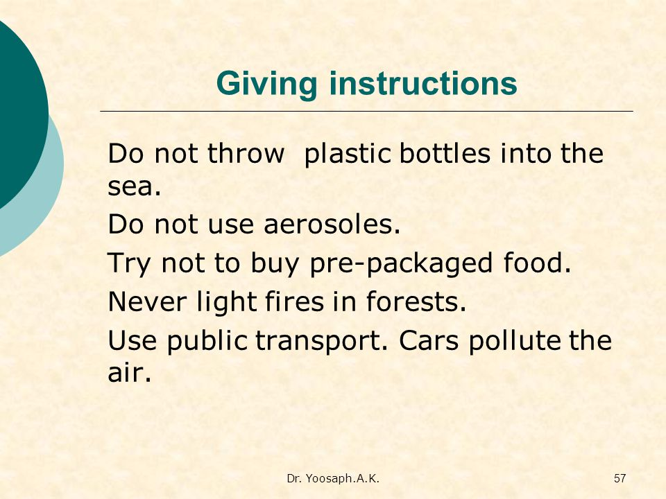 Giving instructions Do not throw plastic bottles into the sea.