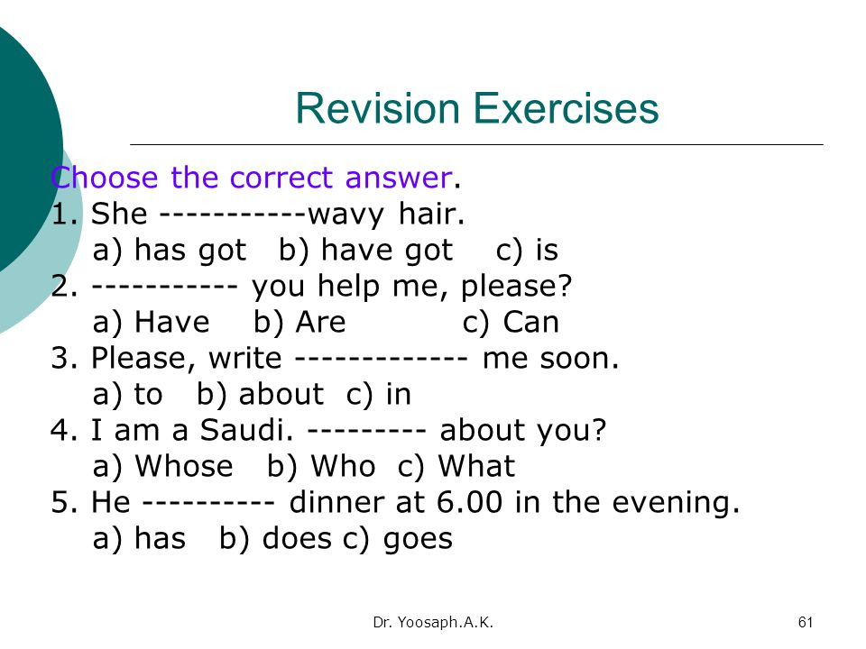 Revision Exercises Choose the correct answer.
