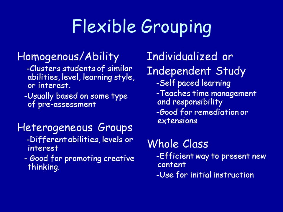 Flexible Grouping Homogenous/Ability Heterogeneous Groups