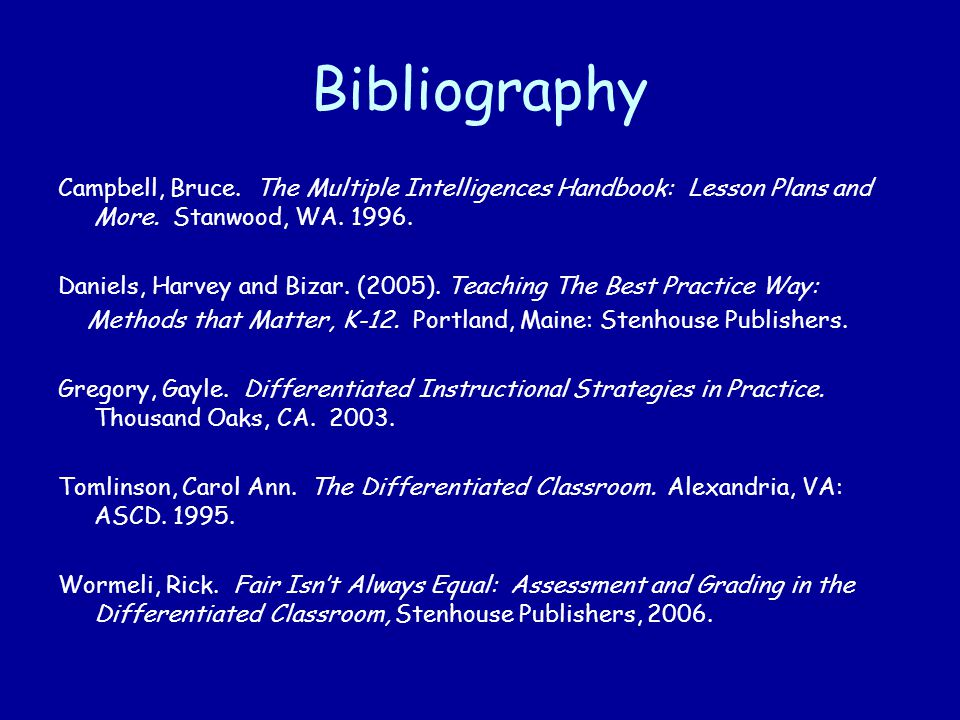 Bibliography Campbell, Bruce. The Multiple Intelligences Handbook: Lesson Plans and More. Stanwood, WA. 1996.