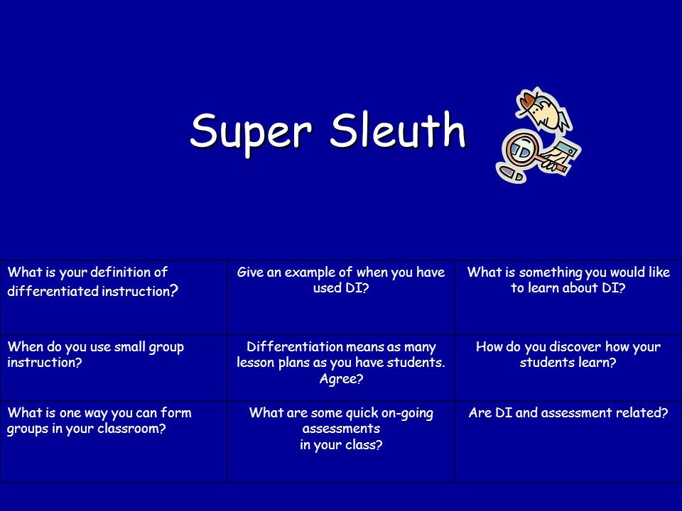 Super Sleuth What is your definition of differentiated instruction