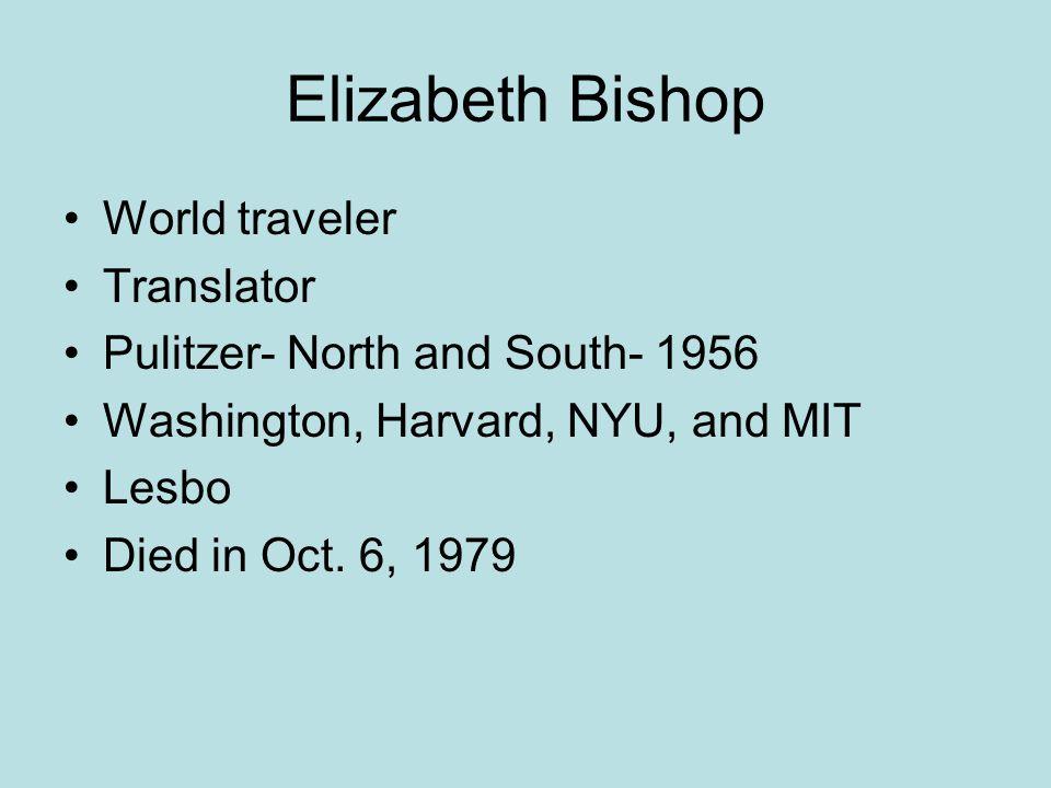 Elizabeth Bishop World traveler Translator