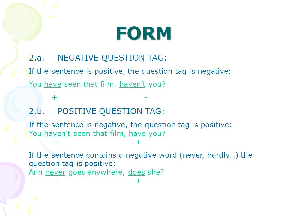 FORM 2.a. NEGATIVE QUESTION TAG: 2.b. POSITIVE QUESTION TAG: