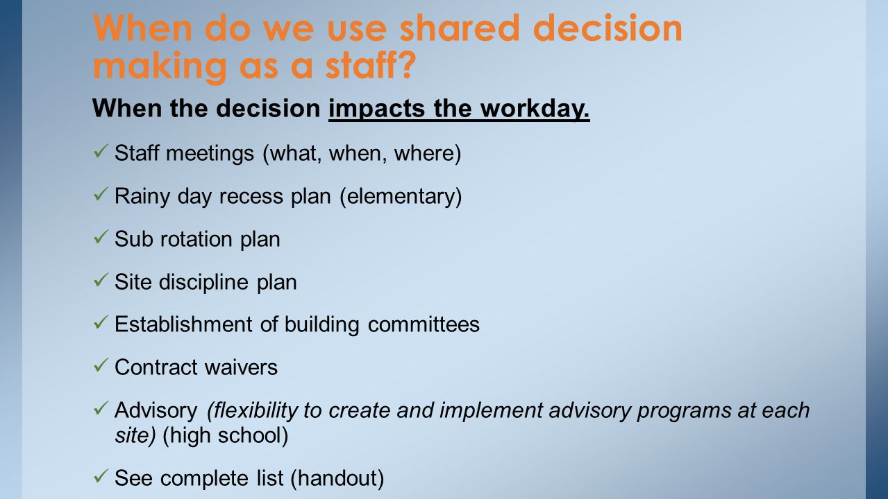 When do we use shared decision making as a staff