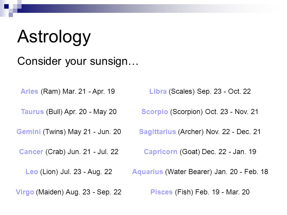 Astrology Consider your sunsign… Aries (Ram) Mar. 21 - Apr. 19